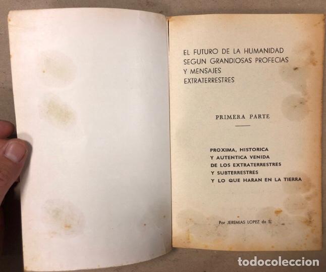 Libros de segunda mano: JEREMÍAS LÓPEZ DE S. LOTE DE 2 LIBROS (PRÓXIMA, HISTÓRICA Y AUTÉNTICA VENIDA DE LOS EXTRATERRESTRES - Foto 4 - 209169562