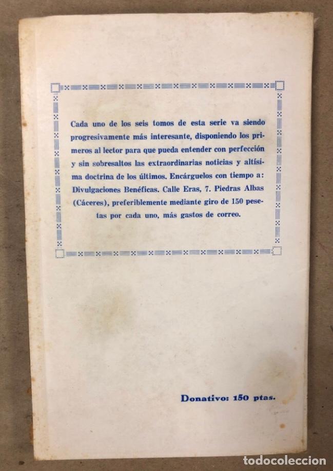 Libros de segunda mano: JEREMÍAS LÓPEZ DE S. LOTE DE 2 LIBROS (PRÓXIMA, HISTÓRICA Y AUTÉNTICA VENIDA DE LOS EXTRATERRESTRES - Foto 10 - 209169562