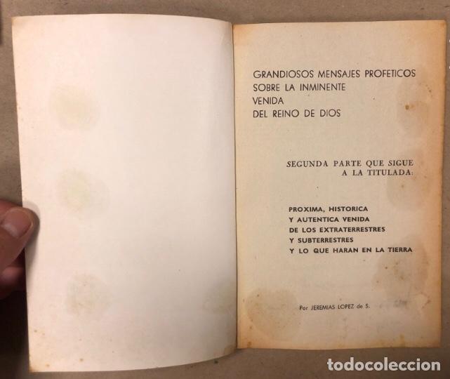 Libros de segunda mano: JEREMÍAS LÓPEZ DE S. LOTE DE 2 LIBROS (PRÓXIMA, HISTÓRICA Y AUTÉNTICA VENIDA DE LOS EXTRATERRESTRES - Foto 12 - 209169562