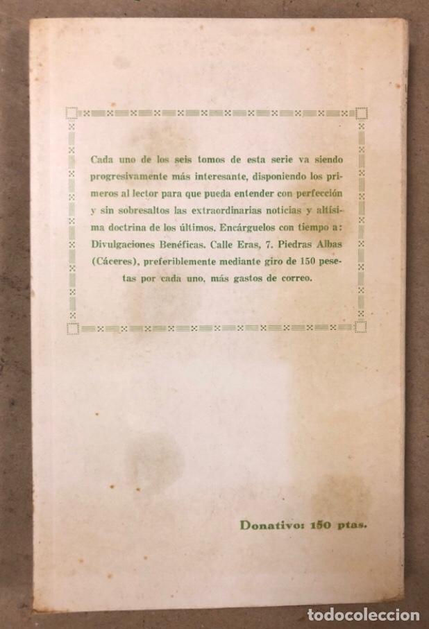 Libros de segunda mano: JEREMÍAS LÓPEZ DE S. LOTE DE 2 LIBROS (PRÓXIMA, HISTÓRICA Y AUTÉNTICA VENIDA DE LOS EXTRATERRESTRES - Foto 19 - 209169562