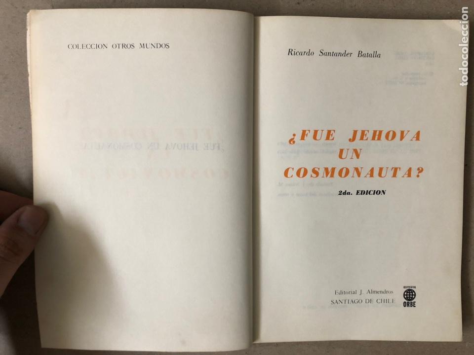 Libros de segunda mano: ¿FUE JEHOVÁ UN COSMONAUTA?. RICARDO SANTANDER BATALLA. EDITORIAL ORBE 1975. - Foto 2 - 240868605