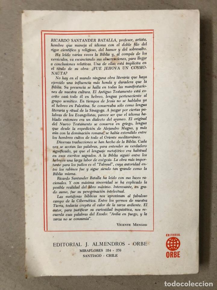 Libros de segunda mano: ¿FUE JEHOVÁ UN COSMONAUTA?. RICARDO SANTANDER BATALLA. EDITORIAL ORBE 1975. - Foto 11 - 240868605