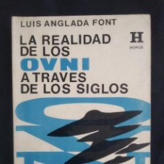 Libros de segunda mano: LUIS ANGLADA FONT - LA REALIDAD DE LOS OVNI A TRAVES DE LOS SIGLOS. Lote 209840895