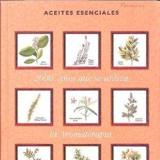 Libros de segunda mano: 2000 AÑOS QUE SE UTILIZA LA AROMATERAPI: HOY ES UNA MEDICINA DEL PROVENIR. Lote 209935648