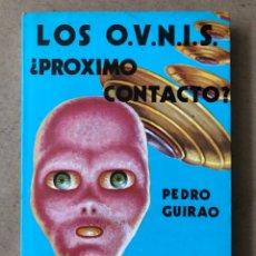 Libros de segunda mano: LOS OVNIS ¿PRÓXIMO CONTACTO? PEDRO GUIRAO. EDITORIAL TEOREMA 1979 (1ª EDICIÓN).. Lote 210029040