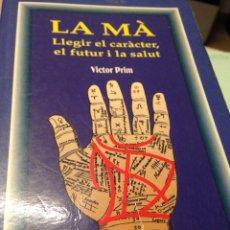 Libros de segunda mano: LA MA LLEGIR EL CARACTER, EL FUTUR I LA SALUT. Lote 210060875