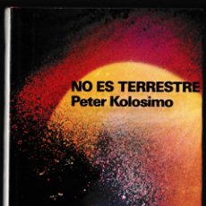 Libros de segunda mano: NO ES EXTRATERRESTRE - PETER KOLOSIMO - PLAZA JANÉS 1967. Lote 210085088
