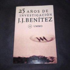 Libros de segunda mano: 25 AÑOS DE INVESTIGACION J.J. BENITEZ 10 UMMO PLANETA 1999 PRIMERA EDICION. Lote 210125595