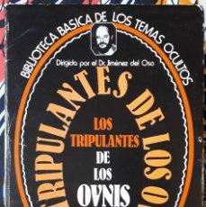 Libros de segunda mano: DR. JIMÉNEZ DEL OSO . LOS TRIPULANTES DE LOS OVNIS. Lote 210264960