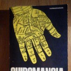 Libros de segunda mano: QUIROMANCIA - KARMADHARAYA - EDITORIAL DE VECCHI 1981. Lote 210388125