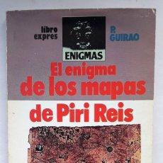 Libros de segunda mano: EL ENIGMA DE LOS MAPAS DE PIRI REIS. (PEDRO GUIRAO). Lote 210413832