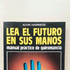 Libros de segunda mano: LEA EL FUTURO EN SUS MANOS. ALVIN HAMMERS. EDITORIAL DE VECCHI, 1988.. Lote 210435272
