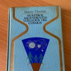 Libros de segunda mano: NUESTROS ASCENDIENTES LLEGADOS DEL COSMOS (COLECCIÓN OTROS MUNDOS, PLAZA & JANES, 1A EDICIÓN 1977). Lote 210550347