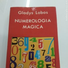 Libros de segunda mano: NUMEROLOGÍA MAGICA GLADYS LOBOS EDICIONES INDIGO 1990 PRIMERA EDICION DESCATALOGADO RARO Y BUSCADO. Lote 210641582