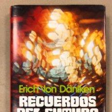 Libros de segunda mano: RECUERDOS DEL FUTURO. ERICH VON DÄNIKEN. PLAZA & JANÉS EDITORES 1978 (1ª EDICIÓN).. Lote 210663926