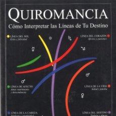 Libros de segunda mano: QUIROMANCIA. CÓMO INTERPRETAR LAS LÍNEAS DE TU DESTINO. 1999. Lote 210829482