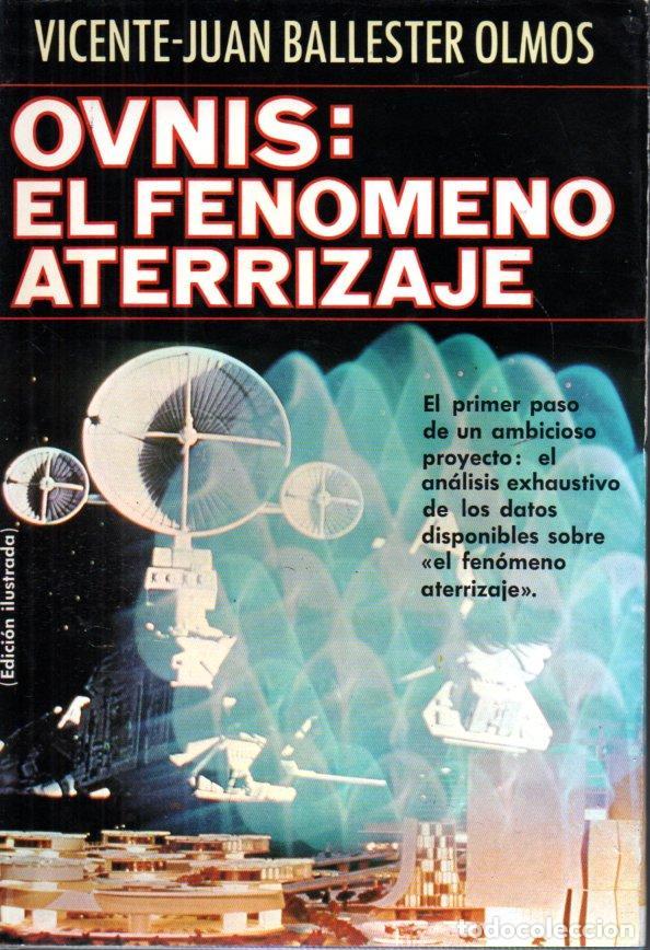 BALLESTER OLMOS : OVNIS, EL FENÓMENO ATERRIZAJE (PLAZA JANÉS, 1979) (Libros de Segunda Mano - Parapsicología y Esoterismo - Ufología)