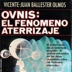 Libros de segunda mano: BALLESTER OLMOS : OVNIS, EL FENÓMENO ATERRIZAJE (PLAZA JANÉS, 1979). Lote 211401845