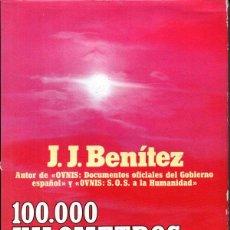 Libros de segunda mano: J.J. BENÍTEZ : 100.000 KILÓMETROS TRAS LOS OVNIS (PLAZA JANÉS, 1978). Lote 211401975