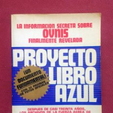 Libros de segunda mano: PROYECTO LIBRO AZUL - INFORMACION SECRETA SOBRE OVNIS FINALMENTE REVELADA. Lote 211457131