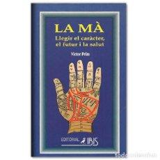 Libros de segunda mano: LA MÀ - LLEGIR EL CARÁCTER, EL FUTUR I LA SALUT - EN CATALÀ. Lote 211589966
