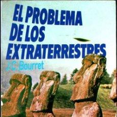 Libros de segunda mano: BOURRET : EL PROBLEMA DE LOS EXTRATERRESTRES (ATE, 1977). Lote 211598174