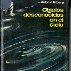 Libros de segunda mano: ANTONIO RIBERA : OBJETOS DESCONOCIDOS EN EL CIELO (ARGOS, 1952)). Lote 211889792