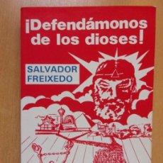 Livres d'occasion: DEFENDAMONOS DE LOS DIOSES / SALVADOR FREIXEDO / 1984. ALGAR / DEDICATORIA DEL AUTOR. Lote 211954420