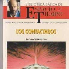 Libros de segunda mano: LOS CONTACTADOS DE SALVADOR FREIXEDO (ESPACIO Y TIEMPO, S.A., 1991). Lote 212247976