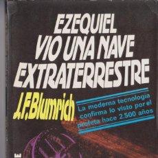 Libros de segunda mano: EZEQUIEL VIO UNA NAVE EXTRATERRESTRE DE J. F. BLUMRICH (EDITORIAL ATE, 1979). Lote 212248926