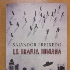 Livres d'occasion: LA GRANJA HUMANA / SALVADOR FREIXEDO / 1ª EDICIÓN 2014. DIVERSA. Lote 212322202