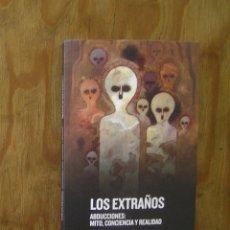 Libros de segunda mano: LOS EXTRAÑOS: ABDUCCIONES OVNI, MITO, CONCIENCIA Y REALIDAD. NESTOR BERLANDA Y JUAN ACEVEDO MISTERIO. Lote 212637236