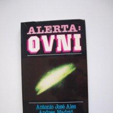 Livres d'occasion: ALERTA OVNI - ANTONIO JOSÉ ALES Y ANDRÉS MADRID - DEDICADO POR LOS AUTORES - EDICIONES UVE 1979. Lote 212865910