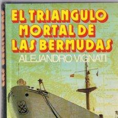 Libros de segunda mano: EL TRIÁNGULO MORTAL DE LAS BERMUDAS ALEJANDRO VIGNATI. Lote 212869566