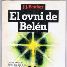 Libros de segunda mano: EL OVNI DE BELÉN J.J. BENÍTEZ. Lote 212872191
