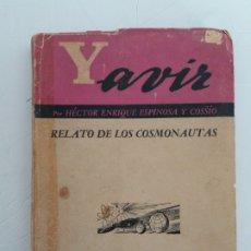 Libros de segunda mano: YAVIR HECTOR ENRIQUE ESPINOSA 1962 UFOLOGIA ULTRA RARO CONTACTISMO OVNIS. Lote 213199458