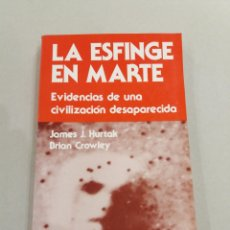 Libros de segunda mano: LA ESFINGE EN MARTE JAMES HURTAK UFOLOGIA OVNIS. Lote 213591256