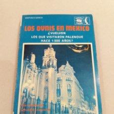 Libros de segunda mano: LOS OVNIS EN MEXICO SANTIAGO GARCIA UFOLOGIA. Lote 213591358