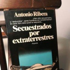 Libros de segunda mano: SECUESTRADO POR EXTRATERRESTRES/ ANTONIO RIBERA/ PLANETA, 1982. Lote 214247307