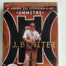Libros de segunda mano: EL HOMBRE QUE SUSURRABA A LOS UMMITAS - J.J. BENITEZ - PLANETA 1ª PRIMERA EDICIÓN 2007. Lote 214263033