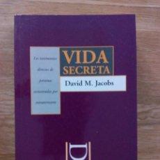 Libros de segunda mano: VIDA SECRETA / DAVID M. JACOBS. Lote 214368070