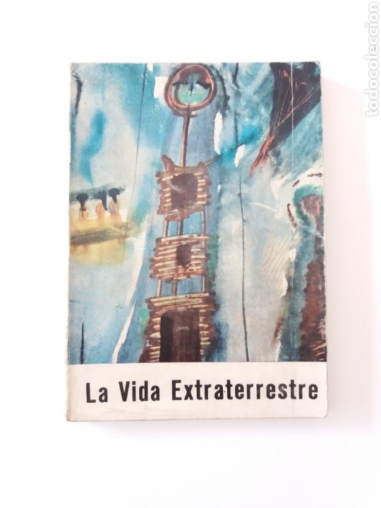 LA VIDA EXTRATERRESTRE ANTONIO RIBERA JOSE ALVAREZ LOPEZ UFOLOGIA OVNIS MUY RARO (Libros de Segunda Mano - Parapsicología y Esoterismo - Ufología)