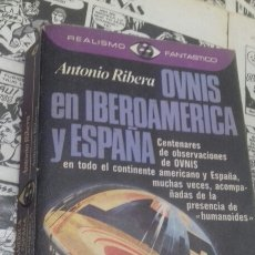 Libros de segunda mano: OVNIS EN IBEROAMERICA Y ESPAÑA. ANTONIO RIBERA. Lote 215152360