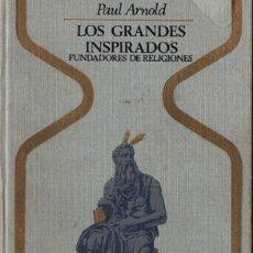 Libros de segunda mano: PAUL ARNOLD : LOS GRANDES INSPIRADOS FUNDADORES DE RELIGIONES (OTROS MUNDOS PLAZA, 1976). Lote 215275773
