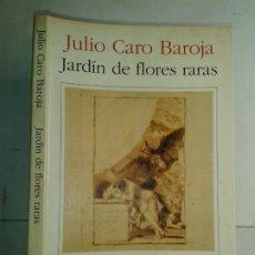 Libros de segunda mano: JARDÍN DE FLORES RARAS 1993 JULIO CARO BAROJA 1ª EDICIÓN SEIX BARRAL BIBLIOTECA BREVE. Lote 215823591