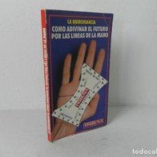 Libri di seconda mano: LA QUIROMANCIA (COMO ADIVINAR EL FUTURO POR LAS LINEAS DE LA MANO) TRIBUNA-1990. Lote 215915237