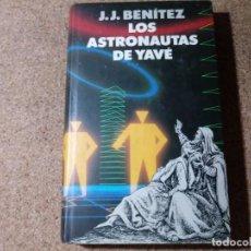 Libros de segunda mano: LIBRO DE LOS ASTRONAUTAS DE YAVÉ ESCRITO POR J. J. BENITEZ. Lote 216638418