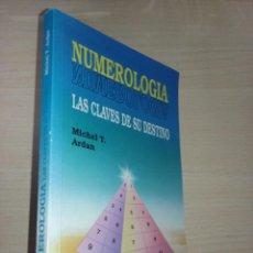 Libros de segunda mano: NUMEROLOGIA: LAS CLAVES DE SU DESTINO - MICHAEL T. ARDAN (EDICOMUNICACIÓN). Lote 217543631