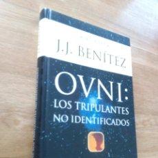 Libros de segunda mano: OVNI : LOS TRIPULANTES NO IDENTIFICADOS / J.J. BENITEZ. Lote 217788095