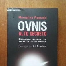 Libri di seconda mano: OVNIS ALTO SECRETO, MARCELINO REQUEJO, CYDONIA, 2009, PROLOGO J J BENITEZ. Lote 217858025